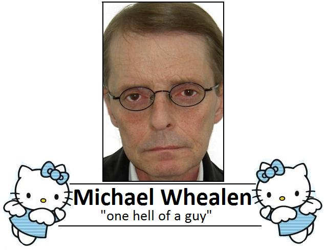 If you think this is inappropriate, you didn't know Mike Whealen